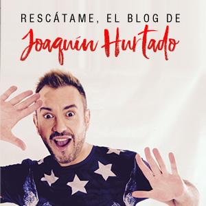 Rescátame, el blog de Joaquín Hurtado